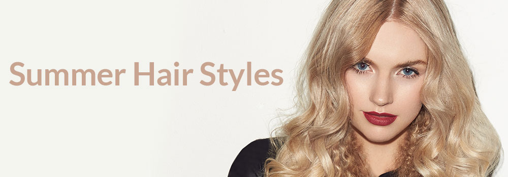 Summer Hair Cuts, Colours and Styles
